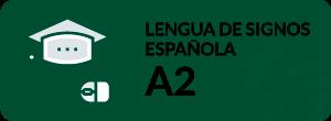 Curso de Lengua de Signos Española Usuario Básico A2