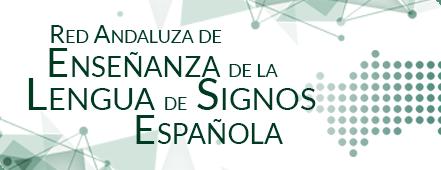 Red Andaluza de Enseñanza de la Lengua de Signos Española