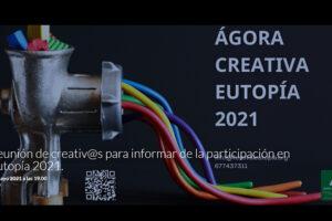 Cartel informativo del Ágora creativa, una de las actividades del festival Eutopía 2021.