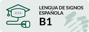 Curso de Lengua de Signos Española Usuario Independiente B1